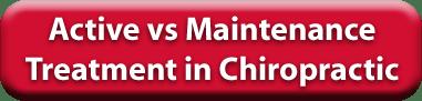 Active vs Maintenance Treatment in Chiropractic